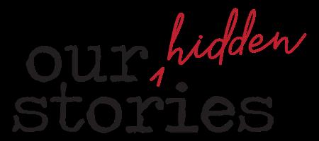 Our Hidden Stories